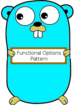 Functional Options Pattern in Go